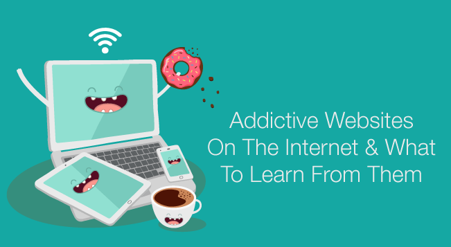 7 Most Addictive Websites On The Internet & What You Can Learn From Them