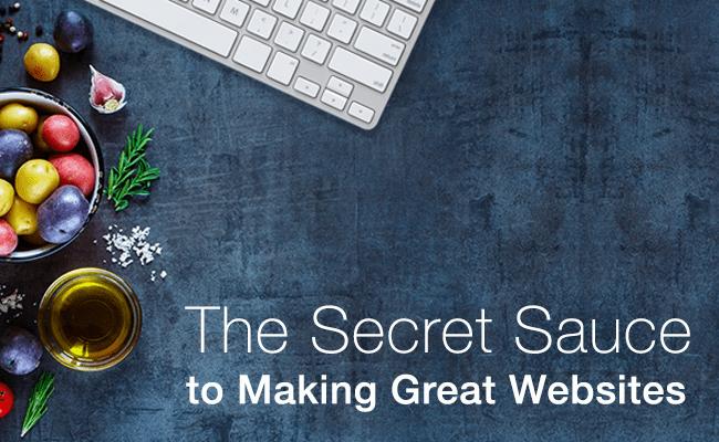 The Secret Sauce for Making Great Websites