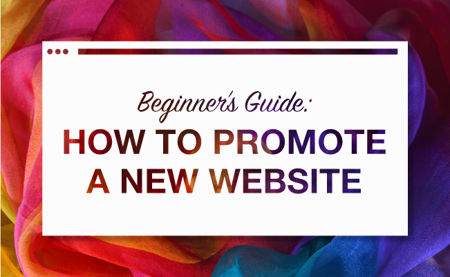 Beginner's Guide- How to Promote A New Website