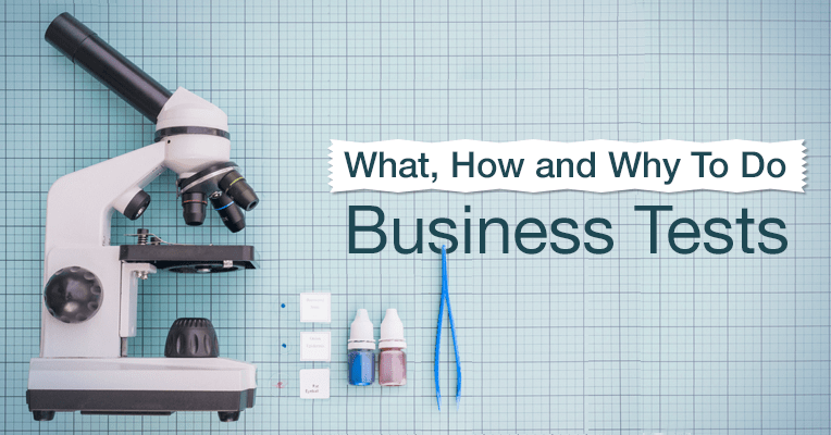 What, How and Why To Do Business Tests