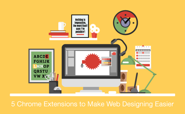 5 Chrome Extensions to Make Web Designing Easier