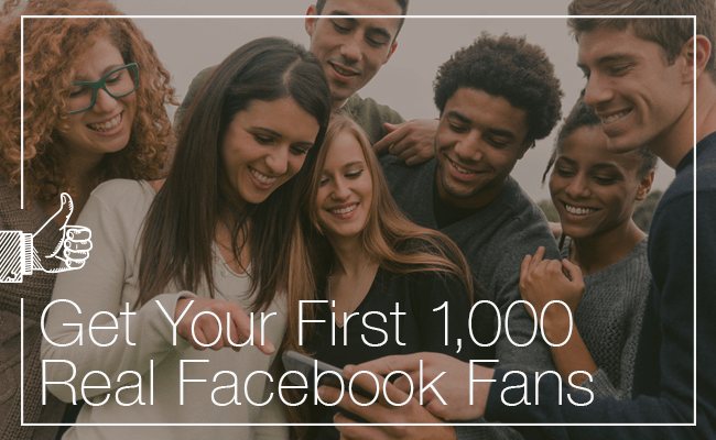 How to Get Your First 1,000 Real Facebook Fans