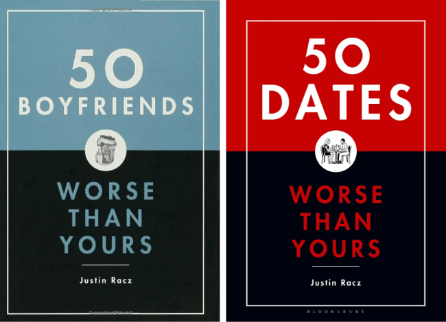 50 Boyfriends Worse Than Yours & 50 Dates Worse Than Yours