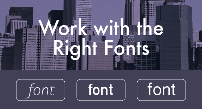 Work with the Right Fonts
