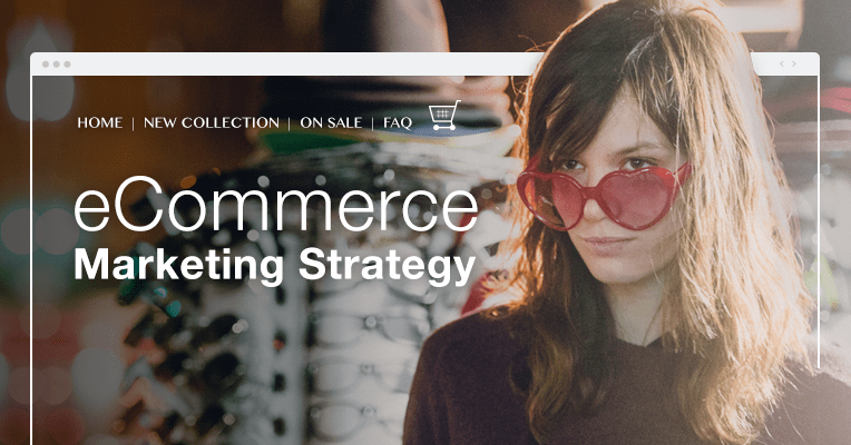 Building Your eCommerce Marketing Strategy