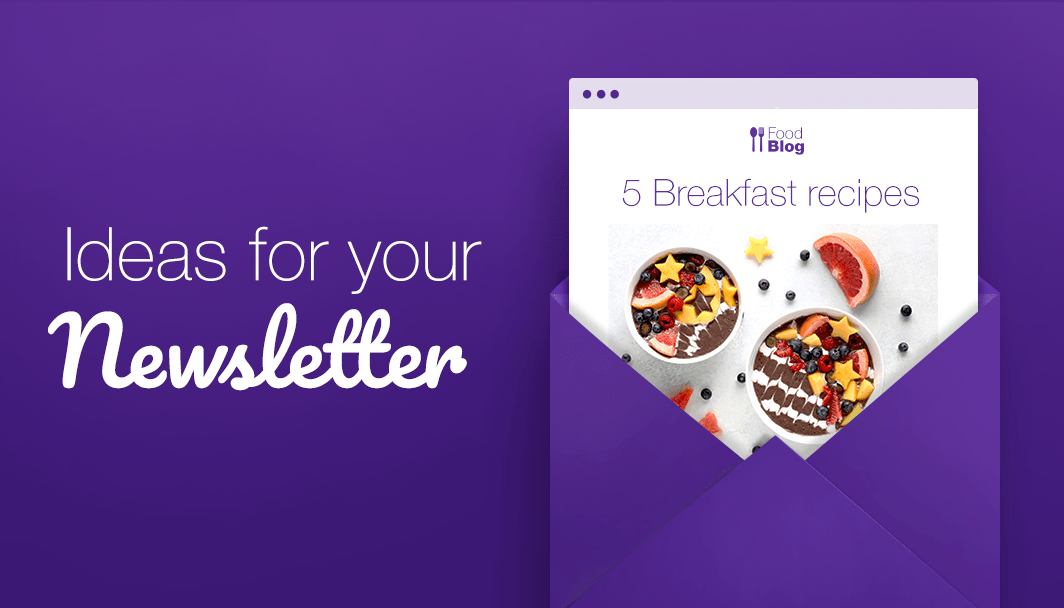 30 Newsletter Ideas Your Subscribers Will Actually Click To Read