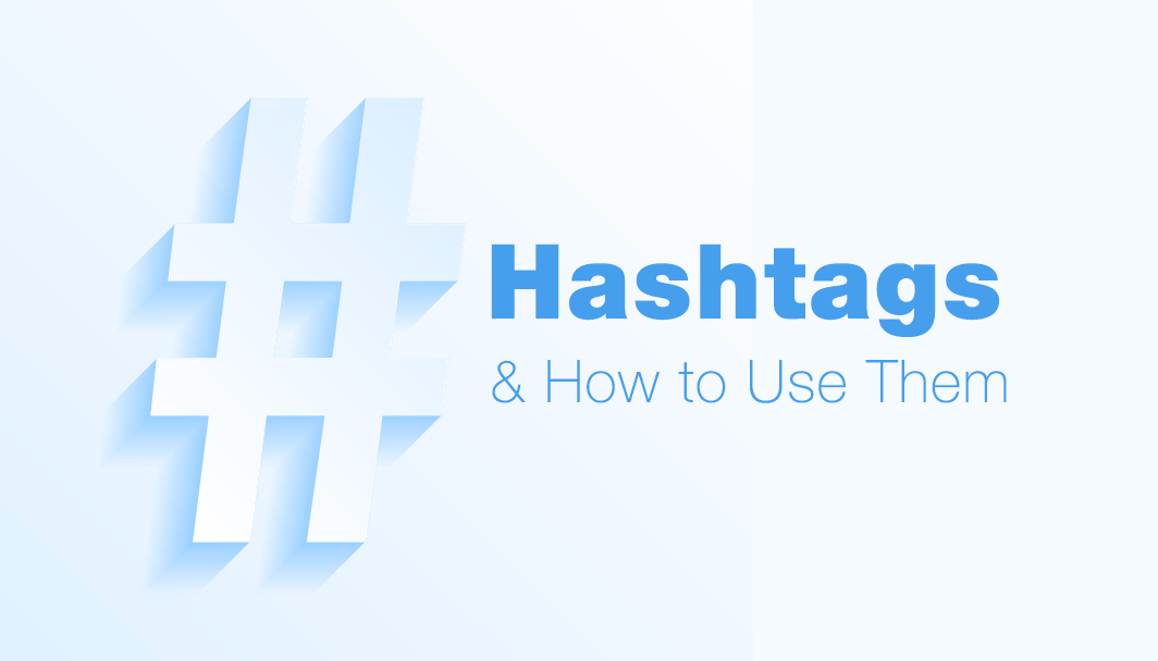What Are Hashtags And How To Use Them On Social Media