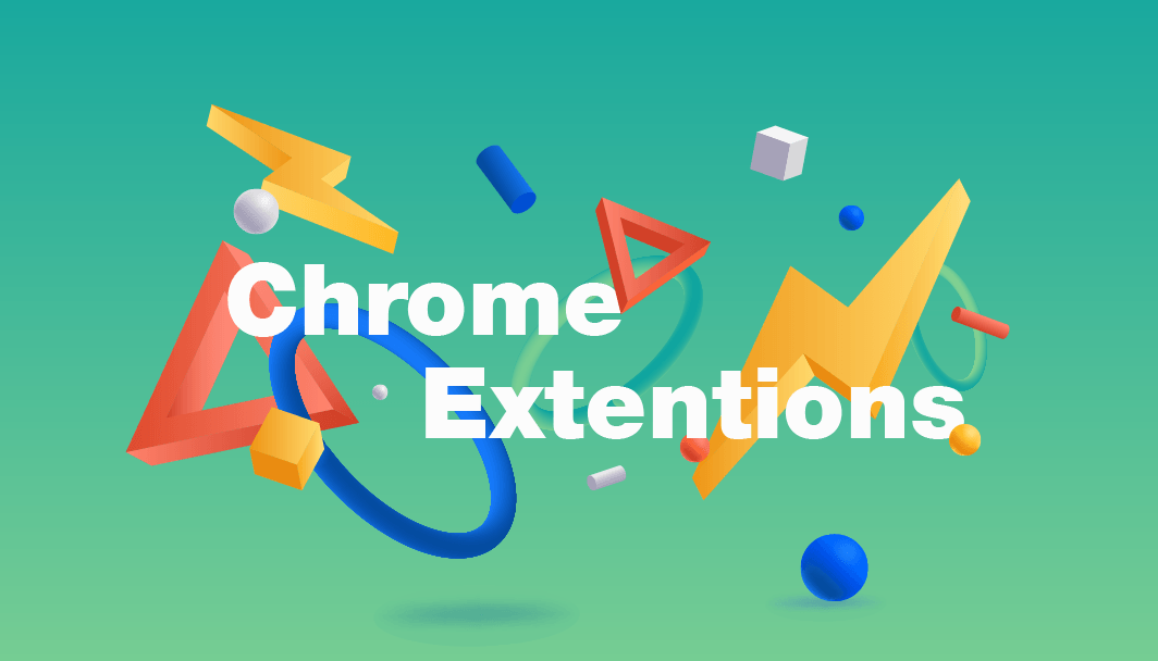 30 Best Chrome Extensions for Work, Life and Fun