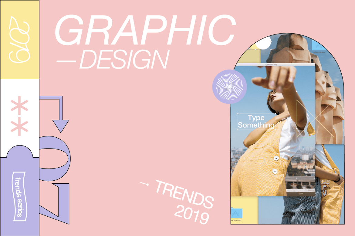 7 Graphic Design Trends We Love for 2019