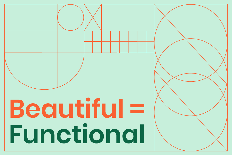 Beautiful = functional design