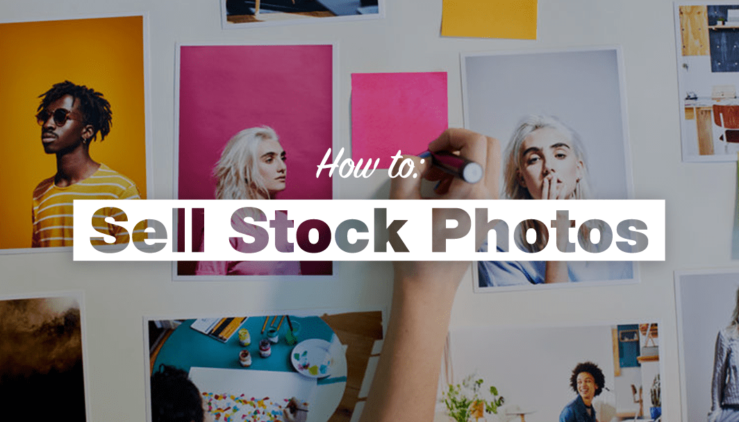 How to Sell Stock Photos like a Pro